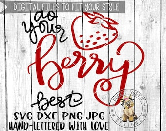 Do Your Berry Best - Hand lettered - svg, dxf, png, jpg, Strawberry, funny, motivational, Brush Lettering, Cricut, Studio Cutable file