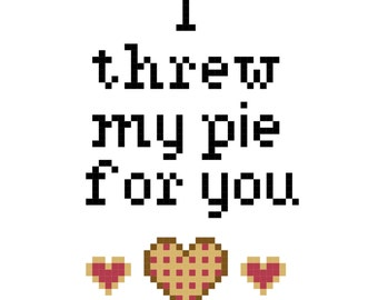 I Threw My Pie For You Pattern Digital Download
