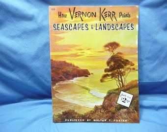 How Vernon Kerr Paints Seascapes and Landscapes  Walter Foster Book #183