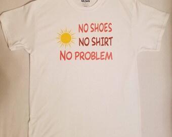 No shoes no shirt no problem t shirt
