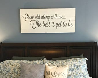 Grow old along with me; The best is yet to be. | Anniversary | Master bedroom wall decor | Huge Art | Reclaimed Wood sign | Farmhouse Decor