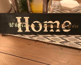 Home wherever I am with you wood sign