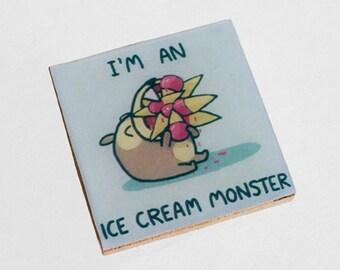I'm An Ice Cream Monster Magnet