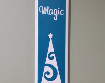 Believe In Magic- Christmas Wooden Sign
