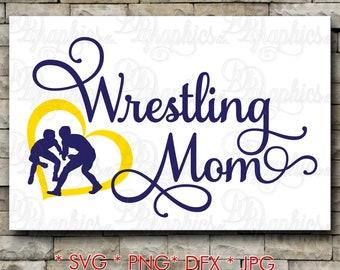 Wrestling Mom/ Wrestle/ SVG File/ Jpg Dxf Png/Digital Files