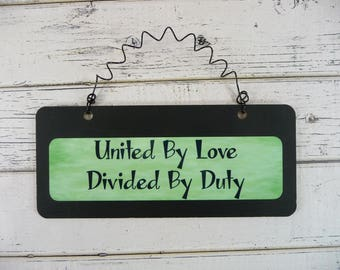 Sign UNITED BY LOVE Divided By Duty Wooden Chalkboard Metal Cute Military Police Deployed Wife Spouse