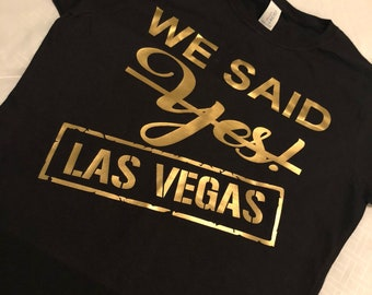 We Said Yes to VEGAS Bridal Party Fitted Tee Shirts