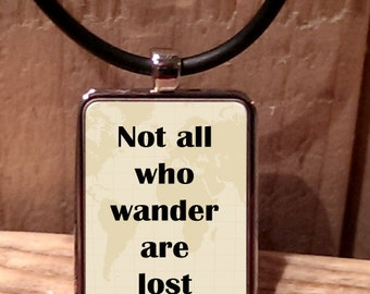 Not all who wander are lost Necklace
