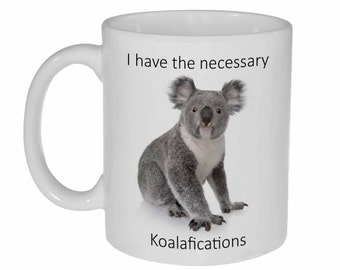 Koala-fications - funny coffee or tea mug