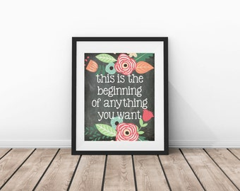This Is The Beginning Of Anything You Want | Chalkboard Floral Print Instant Art INSTANT DOWNLOAD