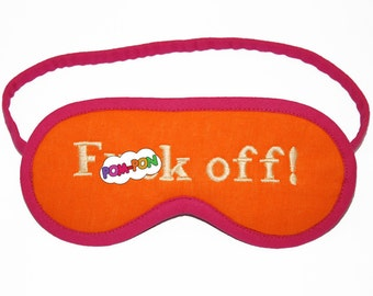 Neon F()ck Off Sleep Mask, Orange pink eyemask, Mature blindfold gift for her, Text sleeping eye mask, Shameless sleepmask, Adult face mask