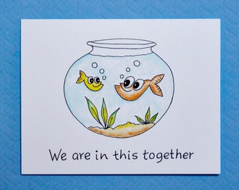 We are in this together- Love Card - Hand made greeting card -  Fish - Anniversary Card - Valentines