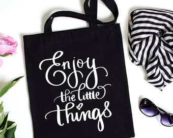 ENJOY the LITTLE THINGS Tote Bag | Quote Canvas Bag Gift Coworker Gift Sister Gift Best Friend Gift For Women Gift For Her Girlfriend Gift