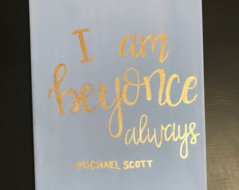office canvas art. I Am Beyonce Always Canvas Painting, The Office Quote Art R