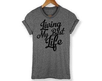 Living My Best Life Shirt - Bachelor Shirt - Bachelorette Shirt - Bridesmaid Shirt - Party Shirt - Vacation - Brunch Shirt - Wedding Shirt
