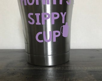 Mommy's Sippy Cup, funny wine glass, mother's day