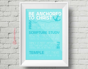 """Set of 3 """"Be Anchored To Christ"""" Printable up to 11x14 LDS FHE Scripture Study Pray Temple Family Typography Instant Download"""