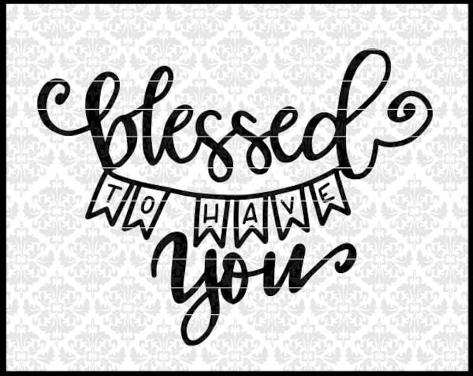 CLN0697 Blessed To Have You Hand Lettered Thanksgiving SVG DXF Ai Eps PNG Vector Instant Download Commercial Cut File Cricut Silhouette