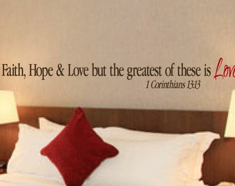"""1 Corinthians 13:13- Scripture Wall Vinyl, Bible Verse, Faith Hope and Love, but the greatest of these is Love 8"""" x 60"""""""