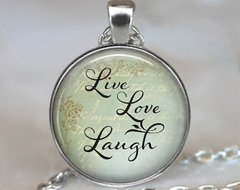 Live, Love, Laugh necklace, Live Love Laugh pendant, inspirational jewelry, inspirational necklace, quote jewelry key chain key ring key fob
