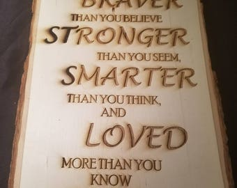 Engraved Braver, Stronger, Smarter, Loved - Winnie the Pooh Decorative Wood Piece.