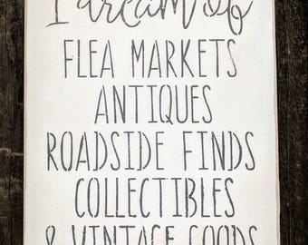I dream of Flea Markets   antiques   roadside finds   collectibles   vintage goods   farmhouse signs   farmhouse   rustic   Shabby Chic  