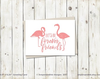 Friendship Love Admire, Let's Be Forever Friends - Flamingos - Greeting Card with A6 envelope