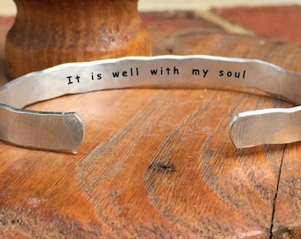 "It is well with my soul - Inside Secret Message Hand Stamped Cuff Stacking Bracelet Personalized 1/4"" Adjustable Hand Hammered Texture"