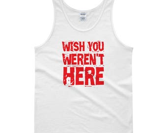 Wish You Weren't Here Tank top