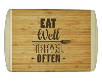 "Custom 2-Tone Bamboo Cutting Board - Popular Food Quotes - Eat Well Travel Often - 18""x12"" - 3/4"" Thick"