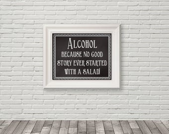 Chalkboard Alcohol Sign, No Good Story Ever Started with Salad, Salad Alcohol Sign, Reception Sign, Printable Wedding Sign, Chalkboard Sign