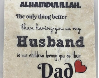 The only thing better than having you as my Husband is our children having you as their Father ...   Dad   Baba   Papa   Abba   Fathers Day