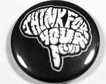 Think For Your Selves 1 Inch Button
