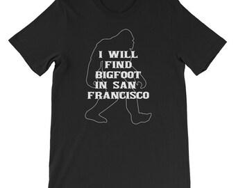 I will find Bigfoot shirt Yeti or Sasquatch San Francisco