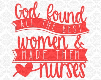 Nursing Nurses God Found Women Made Them Nurse SVG DXF Ai Eps PNG Scalable Vector Instant Download Commercial Cut File Cricut Silhouette