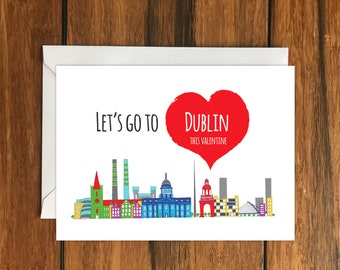 Let's Go To Dublin This Valentine Blank greeting card, Holiday Card, Gift Idea A6