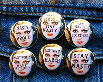 Nasty Woman's March pins, Stay Nasty Women's Rights, Still With Her Equal Rights Buttons, Women Against Trump