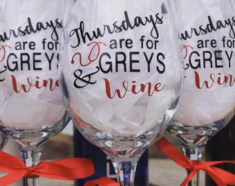 Greys Anatomy Wine Glass Thursdays are for Greys and Wine Friends Who Love Greys Personalized Wine Glass With Stem