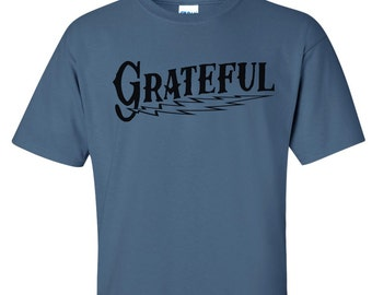 Grateful  T-shirt - All Sizes 10 Color  Choices