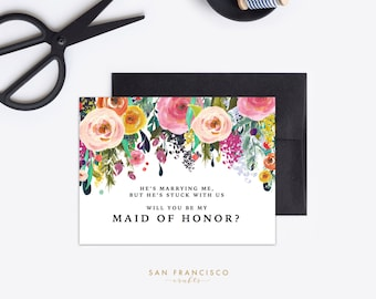 Will You Be My Maid of Honor Proposal Card - He's Marrying me but he's stuck with us | A2 Flat - Instant Download - Ashley Collection -PDF
