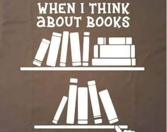 Books make me touch my shelf Tee