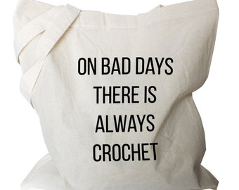 Fabric market Bag, Canvas Cotton Tote, Quote shopping bag, reusable Grocery Bag crochet quote crocheting, gift for crocheter (b433)