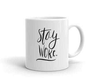 Stay Woke Mug, Coffee Mug, Hand Lettered, Black and White, Woke, Activist, Resist, Awakening, Equality, Social Justice, Gift for Him, Gift f