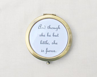 Shakespeare Compact Mirror Pocket Quote - And Though She Be But Little She Is Fierce - Typography A Midsummer Night's Dream Bookish Gift