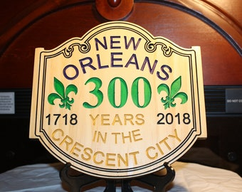 Wooden Plaque for the 300 year Anniversary of New Orleans, LA