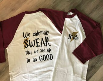 Custom HARRY P Themed Bridal Bachelorette Party Baseball shirt We Solemnly Swear We are Up to No Good with date 3/4 sleeve