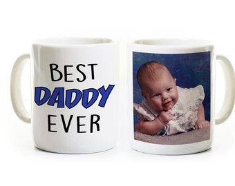 Father's Day Photo Mug - Best Daddy Ever - Customized Photo Gift For Dad From Child or Children
