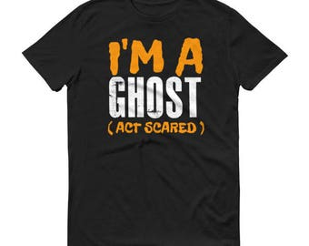 I'm A Ghost Act Scared Funny Halloween Men's Shirt