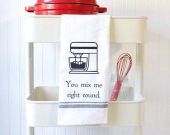 Funny Kitchen Towel - Funny Tea Towel - Hand Towel - Funny Kitchen Puns - White Dish Towel - Bridal Shower Gift - Housewarming - Stand Mixer