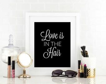 Love is in the Hair - Hair Print - Bathroom Wall Art - Dorm Decor - Hair Prints -  Hair Art - Modern Bathroom Art - Love Bathroom Decor